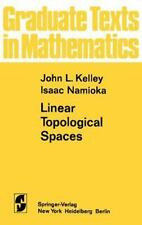 Graduate Texts in Mathematics: Linear Topological Spaces 36 by I. Namioka and...