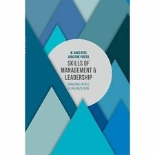 Skills of Management and Leadership: Managing People in Organisations by W. Dav…