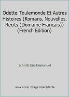 Odette Toulemonde Et Autres Histoires (Romans, Nouvelles, Recits (Domaine...