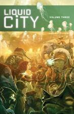 LIQUID CITY GN VOL 3 Image Comics