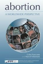 Abortion - a Worldwide Perspective (Health & Medicine) - New Book Vekemans, Marc