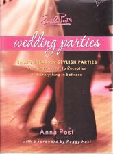 EMILY POST'S WEDDING PARTIES - SMART STYLISH ENGAGEMENT TO RECEPTION - ANNA POST