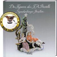 Die Figuren des Franz Anton Bustelli (Nymphenburger Porzellan; Porzellanfiguren)