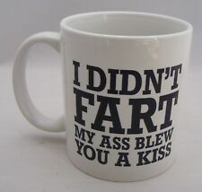 I Didn't Fart My Ass Just Blew You A Kiss Coffee Mug Cup