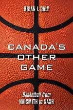 Canada's Other Game: Basketball from Naismith to Nash-ExLibrary