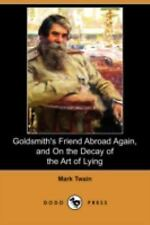 Goldsmith's Friend Abroad Again, and on the Decay of the Art of Lying by Mark...