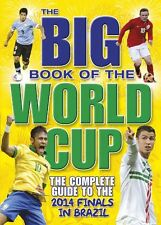 Big Book of the World Cup, The : The Complete Guide to the Finals in Brazil 20,