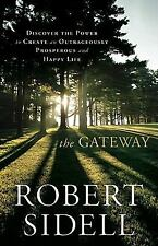 The Gateway: Discover the Power to Create an Outrageously Prosperous and Happy L