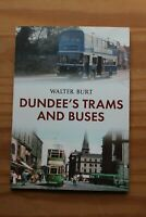 DUNDEE'S TRAMS AND BUSES WALTER BURT