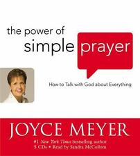 The Power of Simple Prayer: How to Talk with God about  Everything [Audio CD]...