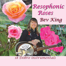 Dobro instrumental CD Bev King Resophonic Roses, 18 old time country songs
