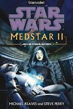 Star Wars. Medstar 02. Jedi-Heilerin von Michael Reaves und Steve Perry (2011, …