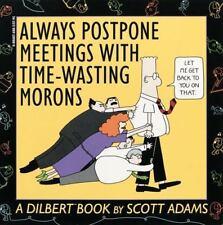 Always Postpone Meetings with Time-Wasting Morons by Scott Adams (1994,...