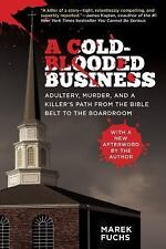 A Cold-Blooded Business: Adultery, Murder, and a Killer's Path from the Bible B