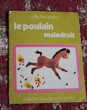 Livre enfant vintage1979  Le Poulain Maladroit Collection Praline deux Coqs d'Or