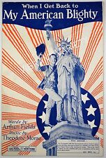 When I get Back To My American Blighty Military  Lady Liberty sheet music 1918