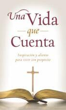 Una vida que cuenta:  Inspiracin y aliento para vivir con propsito (VALUE BOOKS)