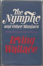 Nympho and Other Maniacs: Stories of Some Scandalous Women : Irving Wallace