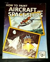How to PAINT AIRCRAFT & SPACESHIPS --  a Walter Foster Publication #142