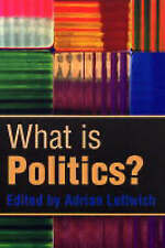 What is Politics?: The Activity and Its Study by Adrian Leftwich (Paperback,...