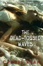 The Dead-Tossed Waves (Forest of Hands and Teeth, Book 2)-ExLibrary