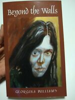 SIGNED Beyond the Walls by Georgina Williams 2006 Paperback Autographed