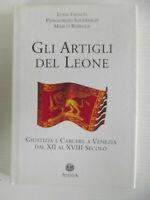 Gli artigli del leone. Giustizia e carcere a Venezia dal XII al XVIII secolo