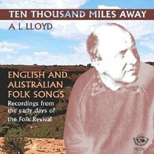 A.L. Lloyd - Ten Thousand Miles Away: English & Australian Folk Songs (2008) NEW