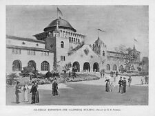 COLUMBIAN EXPOSITION CHICAGO HISTORY THE CALIFORNIA BUILDING ANTIQUE ENGRAVING