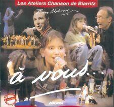 CD NEUF scellé - PIERRE ABEBERRY -LES ATELIERS CHANSONS DE BIARRITZ -A VOUS -C44