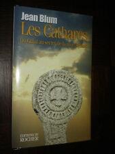 LES CATHARES - Du Graal au secret de la mort joyeuse - Jean Blum 1999