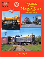 Trackside around Mason City 1958-1978 with Soph Marty / Railroad