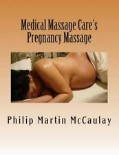 Medical Massage Care's Pregnancy Massage by Philip Martin McCaulay (2012,...