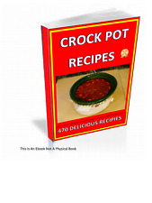 Crock Pot Recipes - 470 Top Notch Recipes For Every Taste