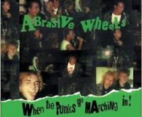 Abrasive Wheels - When The Punks Go Marching In (Deluxe Edition) [CD]