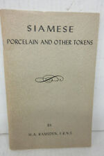 Siamese Porcelain and Other Tokens by H.A. Ramsden 1911