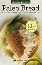 Paleo Bread : Gluten-Free, Grain-Free, Paleo-Friendly Bread Recipes: By Rockr...