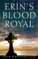 ERIN'S ROYAL BLOOD: GAELIC NOBLE DYNASTIES OF IRELAND - Peter Ellis New Hardback