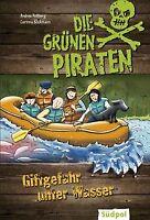 Die Grünen Piraten - Giftgefahr unter Wasser von Poßberg... | Buch | Zustand gut