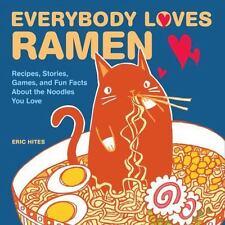 EVERYBODY LOVES RAMEN - HITES, ERIC - NEW PAPERBACK BOOK