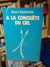 Henri DÉPLANTE À la conquête du ciel 1985 E.O.