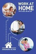 Work at Home with a Real Online Job by AnnaMaria Bliven (2016, Paperback)