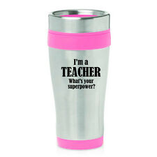 Stainless Steel Insulated 16oz Travel Coffee Mug Funny Teacher Superpower