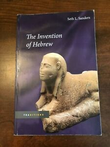 The Invention of Hebrew by Seth L Sanders