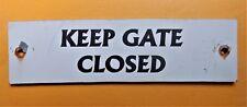 """KEEP GATE CLOSED Metal Sign 10"""" x 2.75"""" Vintage used Aluminum"""