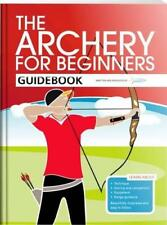 The Archery for Beginners Guidebook by Percival, Jane, Hood, Andy, Bussey, Hanna