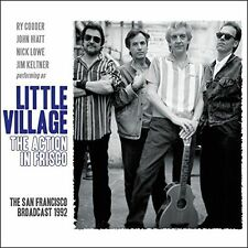 LITTLE VILLAGE - THE ACTION IN FRISCO (NEW CD)