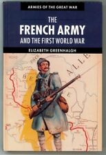 The French Army and the First World War - Armies of the Great War - 1st Ed - HC