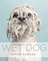 BOOK - WET DOG by Sophie Gamand - Hardcover SALE