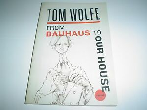 From Bauhaus to Our House by Tom Wolfe (2009, Paperback) New